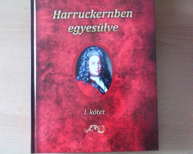 Báró Harruckern János György (1664-1742)  az I. kötet borítólán