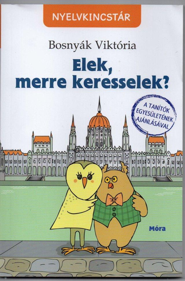 Bosnyák Viktória: Elek, merre keresselek?